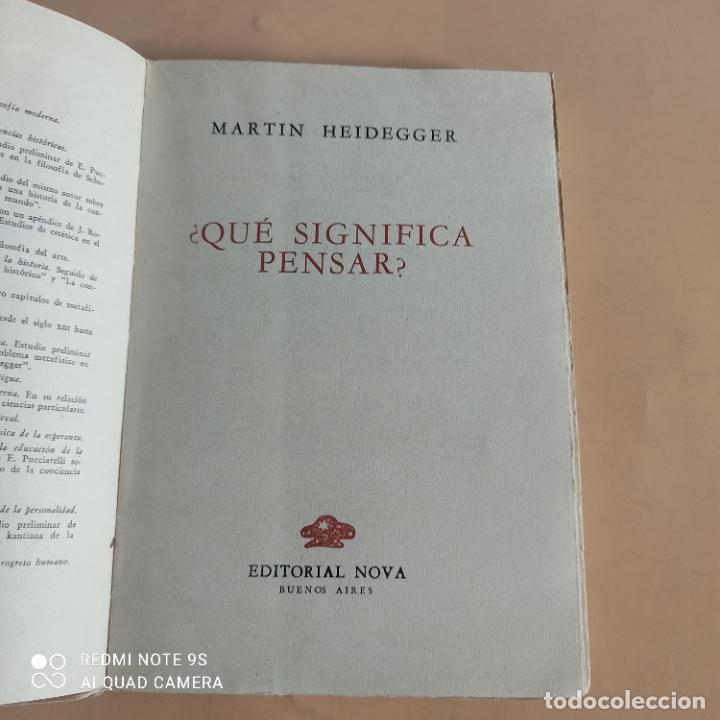 Libros de segunda mano: QUE SIGNIFICA PENSAR. MARTIN HEIDEGGER. 1958. EDITORIAL NOVA. 236 PAGS - Foto 3 - 268933089