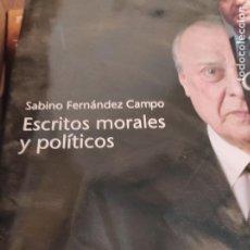 Libros de segunda mano: ESCRITOS MORALES Y POLÍTICOS - FERNÁNDEZ CAMPO , SABINO. Lote 268933459