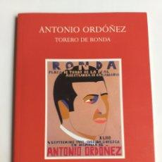 Libros de segunda mano: ANTONIO ORDÓÑEZ. TORERO DE RONDA. REAL MAESTRANZA DE CABALLERÍA. TOROS. Lote 268938394