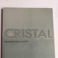 Libros de segunda mano: CRISTAL. MATERIALES PARA EL DISEÑO CHRIS LEFTERI . . ... VIDRIO DISEÑO. Lote 268940739