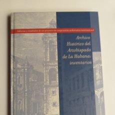 Libros de segunda mano: ARCHIVO HISTÓRICO DEL ARZOBISPADO DE LA HABANA. INVENTARIOS .... Lote 268946569
