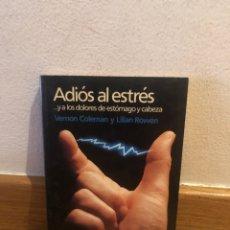 Libros de segunda mano: ADIÓS AL ESTRÉS Y A LOS DOLORES DE ESTÓMAGO Y CABEZA VERNON COLEMAN. Lote 268951524