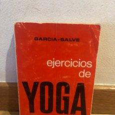 Libros de segunda mano: GARCÍA SALVE EJERCICIOS DE YOGA PARA TODOS. Lote 268951674