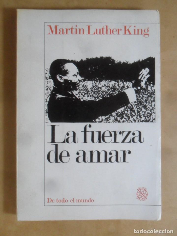 LA FUERZA DE AMAR - MARTIN LUTHER KING - ED. AYMA - 1969 (Libros de Segunda Mano - Pensamiento - Otros)