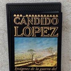 Libros de segunda mano: CANDIDO LOPEZ IMAGENES GUERRA DEL PARAGUAY FRANCO MARIA RICCI FMR 37X25CMS. Lote 268970649