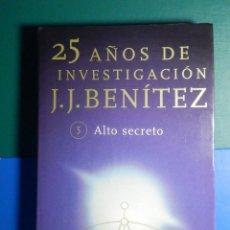 Libros de segunda mano: ALTO SECRETO - 25 AÑOS DE INVESTIGACIÓN - J.J. BENITEZ - PLANETA - 1999. Lote 268971229