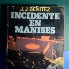 Libros de segunda mano: INCIDENTE EN MANISES - J.J. BENITEZ - PLAZA & JANÉS - PRIMERA EDICIÓN 1980. Lote 268972219