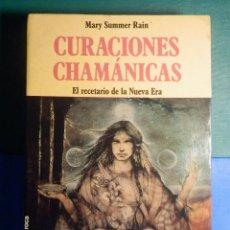 Libros de segunda mano: CURACIONES CHAMÁNICAS - MARY SUMMER RAIN - EL RECETARIO DE LA NUEVA ERA - MARTINEZ ROCA 1992. Lote 268975144