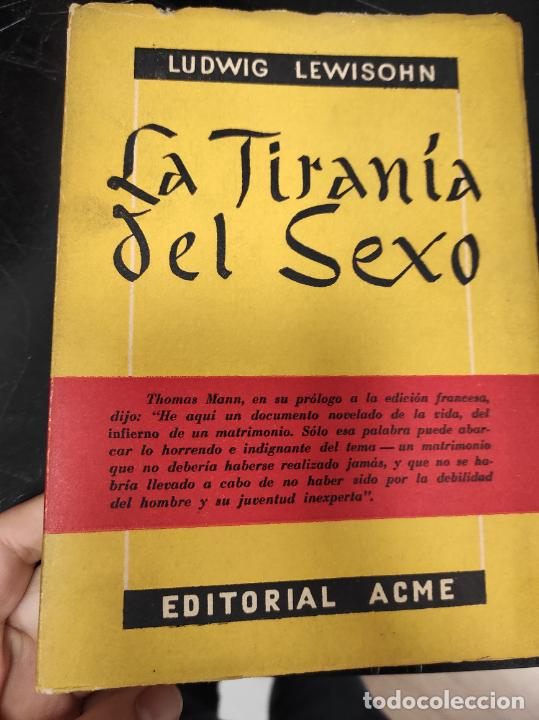 LA TIRANIA DEL SEXO. LUDWIG LEWINSON. ED. ACME, 1955. ARGENTINA. 317 PP. (Libros de Segunda Mano - Pensamiento - Otros)