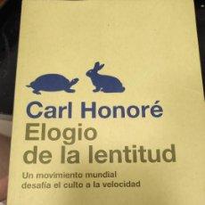 Libros de segunda mano: ELOGIO DE LA LENTITUD. UN MOVIMIENTO MUNDIAL DESAFÍA EL CULTO A LA VELOCIDAD - CARL HONORÉ. Lote 268981219