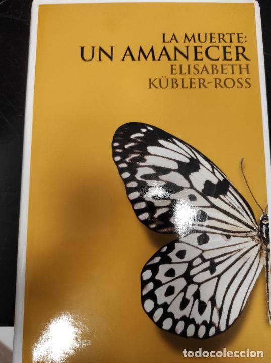 LA MUERTE: UN AMANECER.- ELISABETH KÜBLER-ROSS. (Libros de Segunda Mano - Pensamiento - Otros)