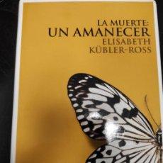 Libros de segunda mano: LA MUERTE: UN AMANECER.- ELISABETH KÜBLER-ROSS.. Lote 268981829