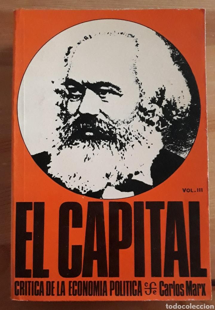 EL CAPITAL. CRÍTICA DE LA ECONOMÍA POLÍTICA. VOL III. CARLOS MARX. FONDO DE CULTURA ECONÓMICA. (Libros de Segunda Mano - Pensamiento - Otros)