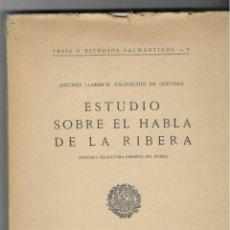 Libros de segunda mano: ESTUDIO SOBRE EL HABLA DE LA RIBERA (COMARCA SALMANTINA RIBEREÑA DEL DUERO). INTONSO. Lote 268992314
