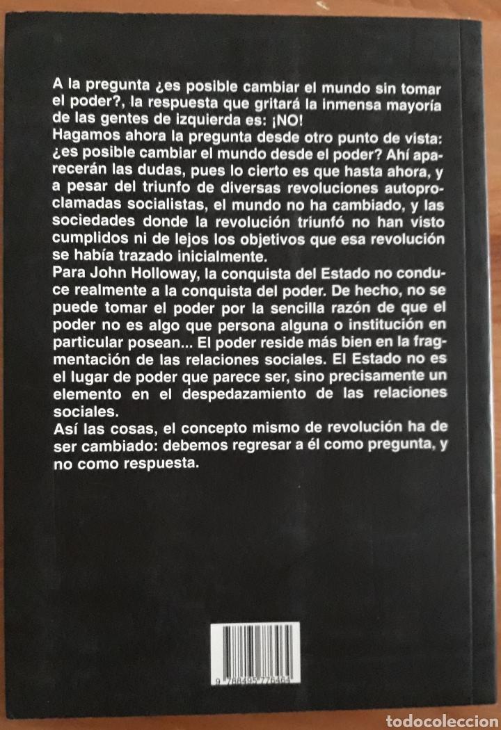 Libros de segunda mano: CAMBIAR EL MUNDO SIN TOMAR EL PODER. El significado de la revolución hoy. J Holloway. El Viejo Topo. - Foto 2 - 268992404
