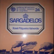 Libros de segunda mano: SARGADELOS XOSÉ FILGUERA VALVERDE. Lote 268996114