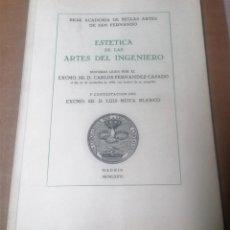 Libros de segunda mano: CARLOS FERNÁNDEZ CASADO, ESTÉTICA DE LAS ARTES DEL INGENIERO, REAL ACADEMIA DE BELLAS ARTES. Lote 269005364