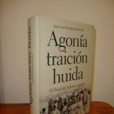Libros de segunda mano: AGONÍA, TRAICIÓN, HUÍDA. EL FINAL DEL SAHARA ESPAÑOL - JOSÉ LUIS RODRÍGUEZ JIMÉNEZ - CRITICA. Lote 269011489