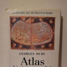 Libros de segunda mano: ATLAS HISTORICO MUNDIAL. LA HISTORIA DEL MUNDO EN 317 MAPAS - GEORGES DUBY - ED. DEBATE.. Lote 269015224