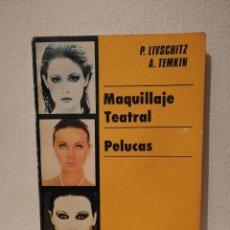 Libros de segunda mano: LIBRO - MAQUILLAJE TEATRAL PELUCAS - MAQUILLAJE - MAKE UP - P LIVSCHITZ - A. TEMKIN. Lote 269015479