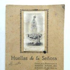 Libros de segunda mano: HUELLAS DE LA SEÑORA. CRÓNICA PEREGRINACIÓN VIRGEN DE FÁTIMA POR LA DIÓCESIS CÁDIZ-CEUTA. AÑO 1952. Lote 269032647