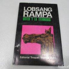 Libros de segunda mano: LOBSANG RAMPA USTED Y LA ETERNIDAD W7465. Lote 269055148