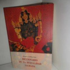 Libri di seconda mano: DICCIONARIO DE LA SEXUALIDAD SAGRADA - RUFUS CAMPHAUSEN - EDI. OLAÑETA - DISPONGO DE MAS LIBROS. Lote 269058623