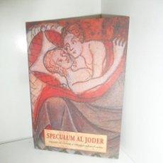 Libri di seconda mano: SPECULUM AL JODER TRATADO DE RECETAS Y CONSEJOS SOBRE EL COITO EDI. OLAÑETA - DISPONGO DE MAS LIBROS. Lote 269059698