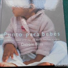 Libros de segunda mano: PUNTO PARA BEBÉS DEBBIE BLISS. Lote 269067668