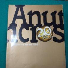 Libros de segunda mano: LOS ANUNCIOS DEL AÑO 1999. CON LOS MEJORES EN TV, INTERNET, REVISTAS, EXTERIOR ETC.... Lote 269071608