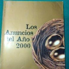 Libros de segunda mano: LOS ANUNCIOS DEL AÑO 2000. CON LOS MEJORES EN TV, INTERNET, REVISTAS, EXTERIOR ETC.... Lote 269073653