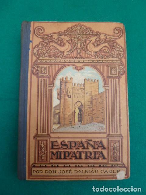 ESPAÑA MI PATRIA...JOSE DALMAU.EDITORES. ..USADO.. (Libros de Segunda Mano - Historia - Otros)