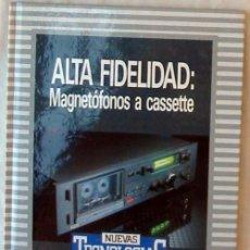 Livres d'occasion: ALTA FIDELIDAD MAGNETOFONOS A CASSETTE - BIBLIOTECA DE ELECTRÓNICA / INFORMÁTICA - ORBIS / MARCOMBO. Lote 269116133