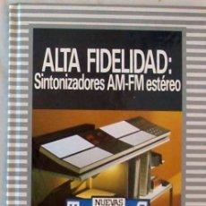 Livres d'occasion: ALTA FIDELIDAD SINTONIZADORES AM-FM ESTEREO - ED. ORBIS / MARCOMBO 1986 - VER. Lote 269116623