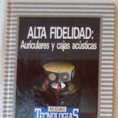 Livres d'occasion: ALTA FIDELIDAD AURICULARES Y CAJAS ACÚSTICAS - ED. ORBIS / MARCOMBO 1986 - VER. Lote 269117353