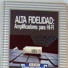 Livres d'occasion: ALTA FIDELIDAD AMPLIFICADORES PARA HI-FI - ED. ORBIS / MARCOMBO 1986 - VER. Lote 269118283