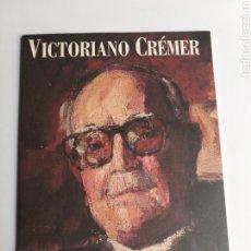 Libros de segunda mano: VICTORIANO CREMER. CIEN AÑOS . . CASA DE LEÓN EN MADRID . . . LITERATURA ENSAYO. Lote 269118433