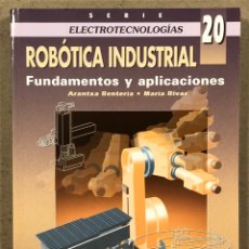 Libros de segunda mano: ROBÓTICA INDUSTRIAL. ARANTXA RENTERIA Y MARÍA RIVAS. MCGRAWHILL 2000 (SERIE ELECTROTECNOLOGIAS 20. Lote 269166718
