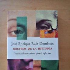 Libros de segunda mano: JOSE ENRIQUE RUIZ-DOMENEC ROSTROS DE LA HISTORIA. Lote 269181053