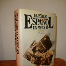 Libros de segunda mano: EL EXILIO ESPAÑOL EN MÉXICO, 1939 - 1981 - FONDO DE CULTURA ECONÓMICA, MUY BUEN ESTADO. Lote 269186133