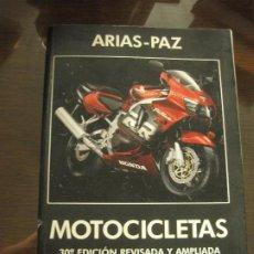 Libros de segunda mano: ARIAS - PAZ - MOTOCICLETAS. 30A EDICIÓN REVISADA Y AMPLIADA. Lote 269197748