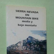 Libros de segunda mano: SIERRA NEVADA EN MOUNTAIN BIKE, MEDIA Y BAJA MONTAÑA. MIGUEL CUTILLAS PÉREZ. Lote 269200578
