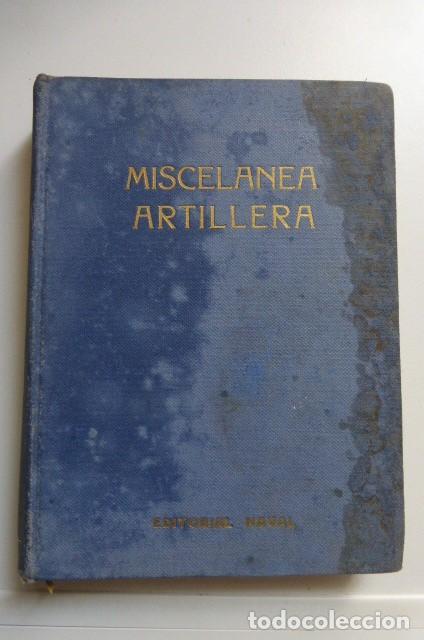 MISCELANEA ARTILLERA..........EDITORIAL NAVAL..MADRID. (Libros de Segunda Mano - Historia - Otros)