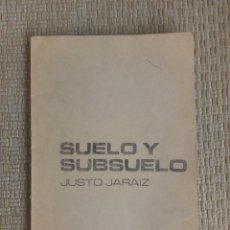 Libros de segunda mano: JUSTO JARAIZ. SUELO Y SUBSUELO. INFORMACION URBANISTICA. ESCUELA ARQUITECTURA 1972. Lote 269212038