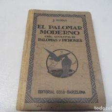 Libros de segunda mano: J. RODAS EL PALOMAR MODERNO. CRÍA LUCRATIVA DE PALOMAS Y PICHONES W7503. Lote 269221558