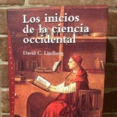 Libros de segunda mano: LOS INICIOS DE LA CIENCIA OCCIDENTAL. LINDBERG, DAVID C.. Lote 269221898