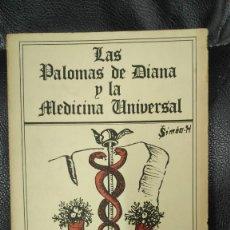Libros de segunda mano: LAS PALOMAS DE DIANA Y LA MEDICINA UNIVERSAL ( SIMON H ) EDICIONES MAIKA 1985. Lote 269228928