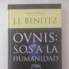 Libros de segunda mano: OVNIS: S.O.S. A LA HUMANIDAD. BENÍTEZ, J.J.. Lote 269235643