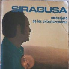 Libros de segunda mano: SIRAGUSA: MENSAJERO DE LOS EXTRATERRESTRES. -. Lote 269237373