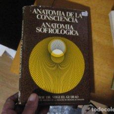 Libros de segunda mano: ANATOMIA DE LA CONSCIENCIA. MIGUEL GUIRAO. ANATOMIA SOFROLOGICA. 1976. Lote 269245173